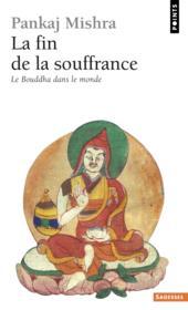 La fin de la souffrance ; le bouddha dans le monde - Couverture - Format classique