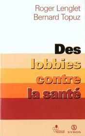 Des Lobbies Contre La Sante - Intérieur - Format classique