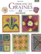 Creer Avec Des Graines 62 Mosaiques - Couverture - Format classique