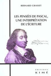 Pensees De Pascal,Une Interpretation De L'Ecriture (Les - Intérieur - Format classique