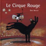 Le Cirque Rouge. - Intérieur - Format classique