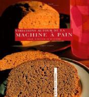 Variations autour de la machine a pain t02 - Couverture - Format classique