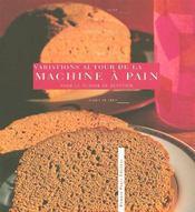 Variations autour de la machine a pain t02 - Intérieur - Format classique