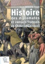 Histoires Des Diplomates Et Consuls Francais En Chine (1840-1912) - Couverture - Format classique