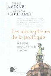 Les atmosphères de la politique ; dialogue pour un monde commun - Intérieur - Format classique