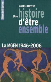 Une histoire d'être ensemble ; la mgen, 1946-2006 - Couverture - Format classique