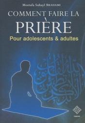 Comment faire la prière ; pour adolescents & adultes - Couverture - Format classique