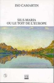 Sils-Maria Ou Le Toit De L'Europe - Couverture - Format classique