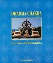 Dharmachakra - La Voie Du Bouddha - Couverture - Format classique