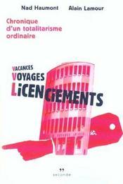 Vacances, voyages, licenciements. chronique d'un totalitarisme ordinaire - Intérieur - Format classique