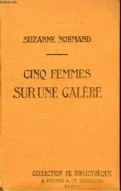 Cinq Femmes Sur Une Galere. Collection De Bibliotheque N° 19. - Couverture - Format classique