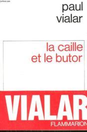 La Caille Et Le Butor. - Couverture - Format classique