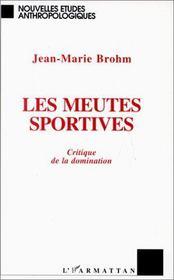Les meutes sportives ; critique de la domination - Intérieur - Format classique