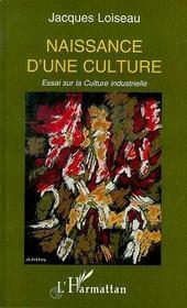 Naissance D'Une Culture ; Essai Sur La Culture Industrielle - Intérieur - Format classique