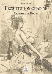 Prostitution citadine ; l'exemple de Douai - Couverture - Format classique
