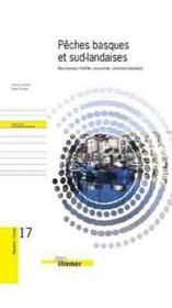 17 Peches Basques Et Sud-Landaises. Ressources, Flotille, Economie, Commercialis - Couverture - Format classique