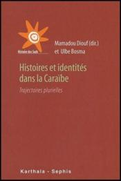 Histoires et identités dans la Caraïbe ; trajectoires plurielles - Couverture - Format classique