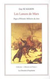 Les Lances De Mars ; Pages D'Histoire Militaire Du Jura - Couverture - Format classique