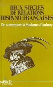 Deux Siecles De Relations Hispano-Francaises ... - Couverture - Format classique