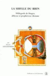 La sibylle du Rhin ; Hildegarde de Bingen, abbesse et prophétesse rhénane - Couverture - Format classique