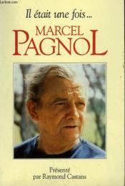 Il était une fois...Marcel Pagnol - Couverture - Format classique