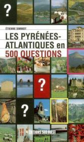 Les Pyrénées atlantiques en 500 questions - Couverture - Format classique