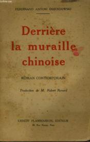 Derriere La Muraille Chinoise. Roman Contemporain. - Couverture - Format classique