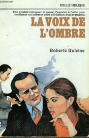 La Voix De L'Ombre. Collection : A La Belle Helene. - Couverture - Format classique
