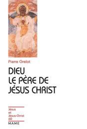Dieu Le Pere De Jesus-Christ - Couverture - Format classique
