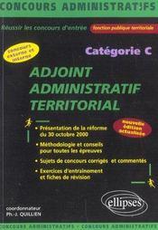 Adjoint Administratif Territorial Categorie C Nouvelle Edition Concours Externe Et Interne - Intérieur - Format classique