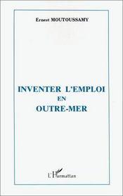 Inventer l'emploi en outre-mer - Intérieur - Format classique