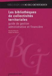 Les bibliothèques de collectivités territoriales ; guide de festion administrative et financière - Couverture - Format classique