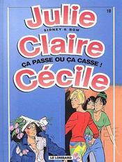 Julie, Claire, Cécile t.10 ; ça passe ou ça casse ! - Couverture - Format classique
