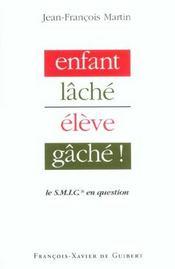 Enfant Lache Eleve Gache - Intérieur - Format classique