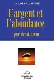 Argent Et L'Abondance Par Droit Divin - Couverture - Format classique