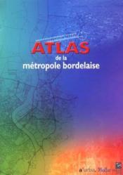 Atlas De La Metropole Bordelaise - Couverture - Format classique