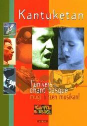 Kantuketan ; l'univers du chant basque - Couverture - Format classique
