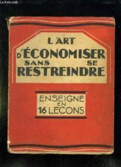 L Art D Economiser Sans Se Restreindre Enseigne En 16 Lecons. - Couverture - Format classique