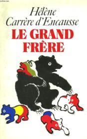 Le Grand Frere. L'Union Sovietique Et L'Europe Sovietisee. - Couverture - Format classique