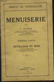 Menuiserie. Premiere Partie. Outillage Et Bois. - Couverture - Format classique