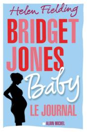 Vente livre :  Bridget Jones baby  - Helen Fielding