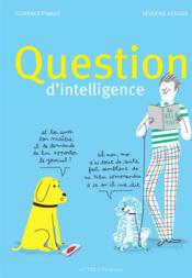 Question d'intelligence  - Florence Pinaud