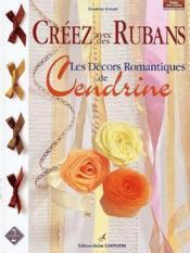 Créez avec des rubans t.2 ; les décors romantiques de Cendrine - Couverture - Format classique