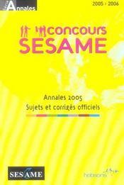 Sesame ; Annales 2005 ; Sujets Et Corriges Officiels - Intérieur - Format classique