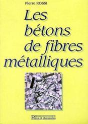 Les bétons de fibres métalliques - Couverture - Format classique