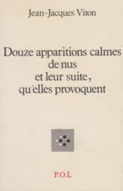 Douze apparitions calmes de nus et leur suite qu'elles provoquent - Couverture - Format classique
