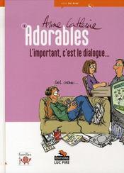 Les adorables t.1 ; l'important, c'est le dialogue - Intérieur - Format classique