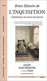 Breve Histoire De L'Inquisition ; L'Intolerance Au Service Du Pouvoir - Intérieur - Format classique