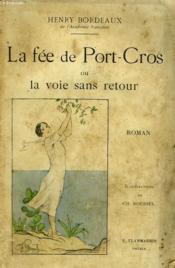 La Fee De Port-Cros Ou La Voie Sans Retour. - Couverture - Format classique
