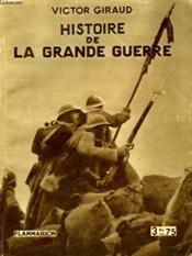Histoire De La Grande Guerre. Collection : Hier Et Aujourd'Hui. - Couverture - Format classique